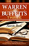 Warren Buffetts 3 Favorite Books: A guide to The Intelligent Investor, Security Analysis, and The Wealth of Nations