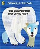 Cover of Polar Bear, Polar Bear, What Do You Hear? by Eric Carle 0141334819