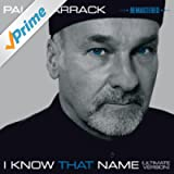 I Know That Name - Ultimate Version (Remastered)