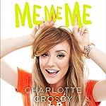 ME ME ME   Charlotte Crosby
