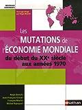 echange, troc Régis Bénichi, Jean-François Grevet, François Martin, Michel Rapoport - Les mutations de l'économie mondiale : Du début du XXe siècle aux années 1970