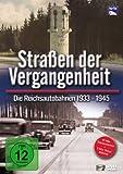 Straßen der Vergangenheit - Die Reichsautobahnen 1933 bis 1945