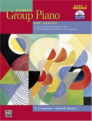 Alfred's Group Piano for Adults Student Book 1 (Second Edition): An Innovative Method Enhanced With Audio and Midi Files for Practice and Performance (Alfred's Group Piano for Adults), E. L. Lancaster, Kenon D. Renfrow