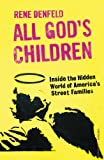 img - for All God's Children: Inside the Dark and Violent World of America's Street Families book / textbook / text book