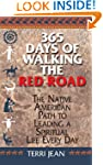 365 Days Of Walking The Red Road: The...
