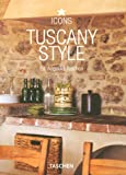 Tuscany Style: Landscapes, Terraces & Houses : Interiors Details (Taschen 25th Anniversary Icon Series)