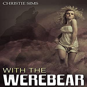 With the Werebear | [Christie Sims, Alara Branwen]