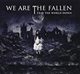 We Are the Fallen Tear the World Down