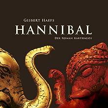 Hannibal. Der Roman Karthagos Hörbuch von Gisbert Haefs Gesprochen von: Jürgen Holdorf