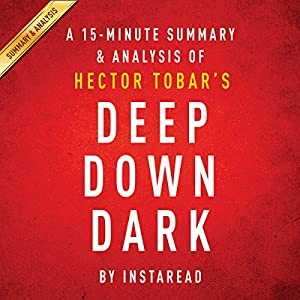 A 15-minute Summary & Analysis of Hector Tobar's Deep Down Dark Audiobook