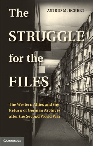 The Struggle for the Files: The Western Allies and the Return of German Archives after the Second World War
