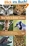 New Paths to Animal Totems: Three Alt...