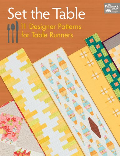 Set the Table: 11 Designer Patterns for Table Runners by That Patchwork Place