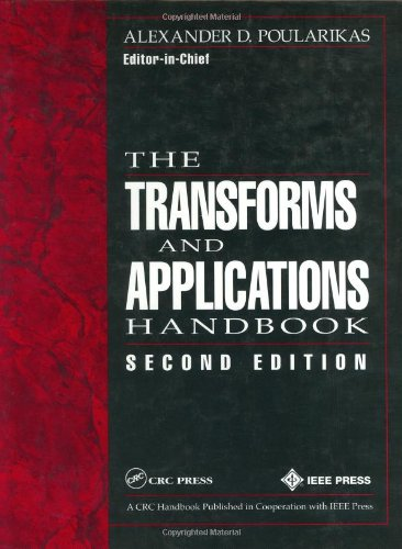 The Transforms And Applications Handbook, Second Edition (Electrical Engineering Handbook)
