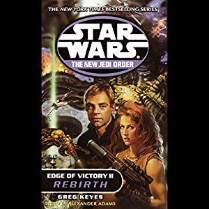 Star Wars: New Jedi Order: Edge of Victory II: Rebirth Audiobook