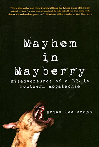 Brian Lee Knopp - Mayhem in Mayberry: Misadventures of a P.I. in Southern Appalachia (English Edition)
