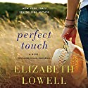 Perfect Touch: A Novel (       UNABRIDGED) by Elizabeth Lowell Narrated by Nicol Zanzarella