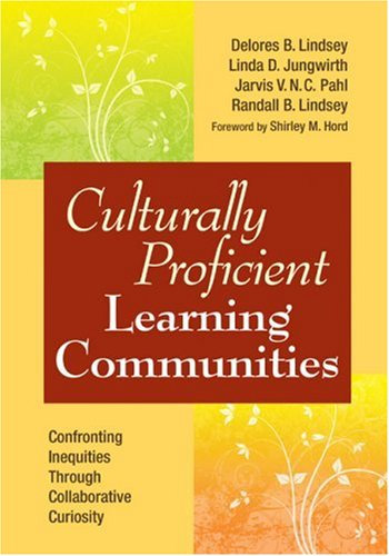 Culturally Proficient Learning Communities: Confronting...