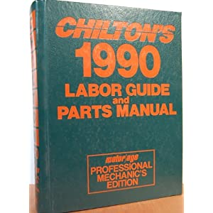 Chilton 39 S 1990 Labor Guide And Parts Manual Motor Age