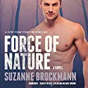Force of Nature: Troubleshooters, Book 11 Audiobook by Suzanne Brockmann Narrated by Patrick Lawlor, Melanie Ewbank