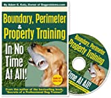 Dog Training DVD: Boundary, Perimeter and Property Training In No Time At All!