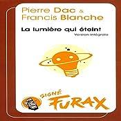 La lumière qui éteint (Les aventures de Furax 3) | Pierre Dac, Francis Blanche