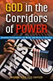 img - for God in the Corridors of Power: Christian Conservatives, the Media, and Politics in America book / textbook / text book