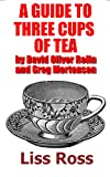 img - for A Guide to Three Cups of Tea by David Oliver Relin and Greg Mortenson book / textbook / text book