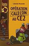echange, troc Catherine Missonnier - Laure et compagnie : Opération caleçon au CE2