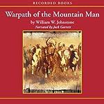 Warpath of the Mountain Man | William W. Johnstone
