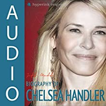 Biography of Chelsea Handler (       UNABRIDGED) by Jeff Mudd Narrated by James Earl Smith