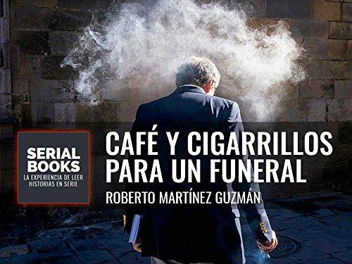 Portada del libro Café y cigarrillos para un funeral de Roberto Martínez Guzmán