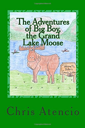 The Adventures of Big Boy, the Grand Lake Moose: Volume 1