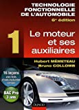 Technologie fonctionnelle de l'automobile : Tome 1 : Le moteur et ses auxiliaires