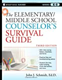 img - for The Elementary / Middle School Counselor's Survival Guide, Third Edition book / textbook / text book