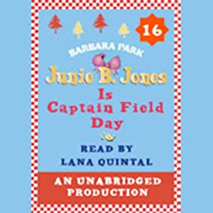 Junie B. Jones is Captain Field Day, Book 16 | [Barbara Park]