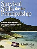 img - for Survival Skills for the Principalship: A Treasure Chest of Time-Savers, Short-Cuts, and Strategies to Help You Keep a Balance in Your Life by Blaydes, John (2004) Paperback book / textbook / text book