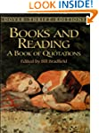 Books and Reading: A Book of Quotatio...