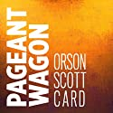 Pageant Wagon (       UNABRIDGED) by Orson Scott Card Narrated by Stefan Rudnicki