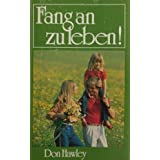 "Fang an zu leben!von ""Don Hawley"""