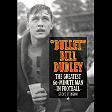 Bullet Bill Dudley: The Greatest 60-Minute Man in Football | Livre audio Auteur(s) : Steve Stinson Narrateur(s) : Jim Dudley