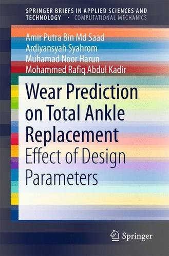 Wear Prediction on Total Ankle Replacement: Effect of Design Parameters (SpringerBriefs in Applied Sciences and Technology)