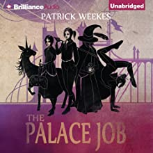 The Palace Job | Livre audio Auteur(s) : Patrick Weekes Narrateur(s) : Justine Eyre