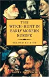 The Witch-Hunt in Early Modern Europe (058208069X) by Brian Levack
