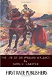 The Life of Sir William Wallace