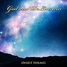 God and Dr. Einstein Audiobook by Ernest Holmes Narrated by Jim Wentland