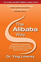 The Alibaba Way: Unleashing Grass-Roots Entrepreneurship to Build the World's Most Innovative Internet Company Front Cover