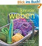 kreativ weben: 30 Ideen zum Weben mit...
