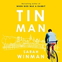 Tin Man Audiobook by Sarah Winman Narrated by Sarah Winman