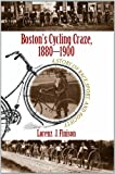 Lorenz J. Finison Boston's Cycling Craze, 1880-1900: A Story of Race, Sport, and Society